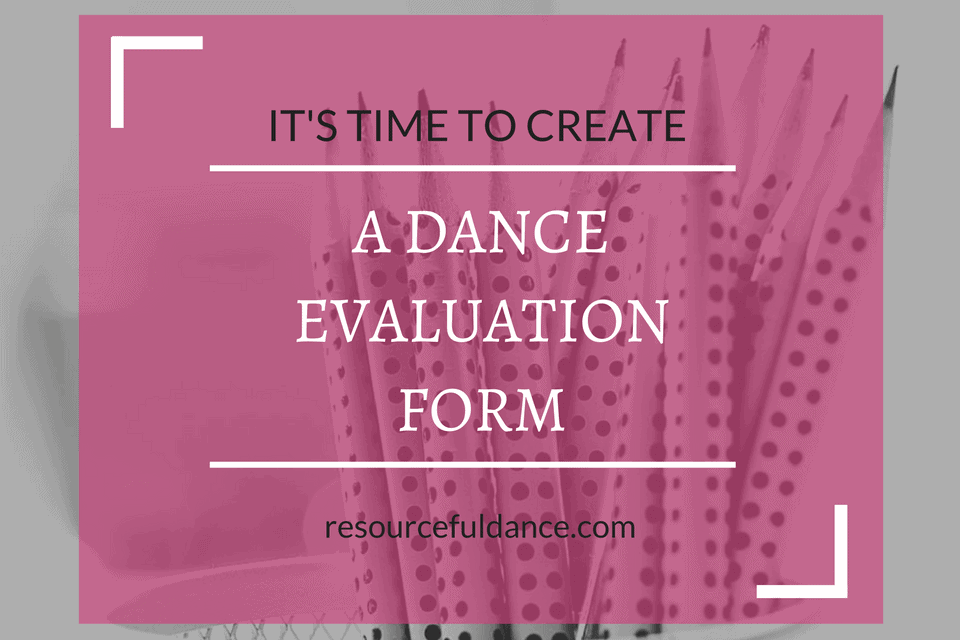 Dance evaluation for dance teachers and dance studio owners. A great tool to use at your dance studio for retention.