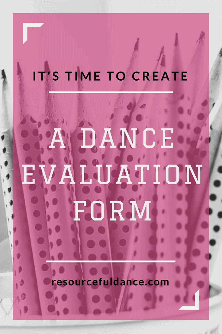 Create a dance evaluation form for your students with the help of this great article!