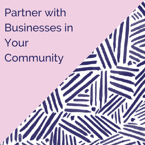 partner with businesses in your community