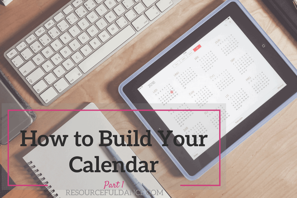 building your calendar for your dance studio great post for dance studio owner organization