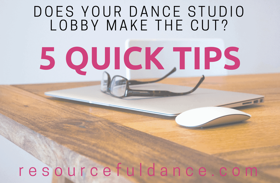 The lobby at your dance studio is a large part of families first impression of your studio