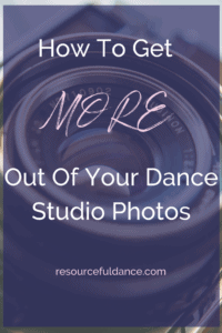 Great advice on photos for dance studio owners! How to get more without spending a ton!